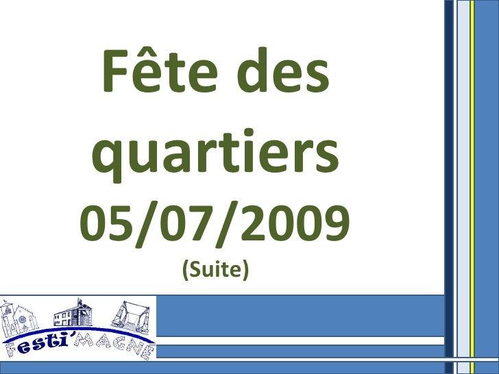 Fête des quartiers 05/07/2009 (Suite)
