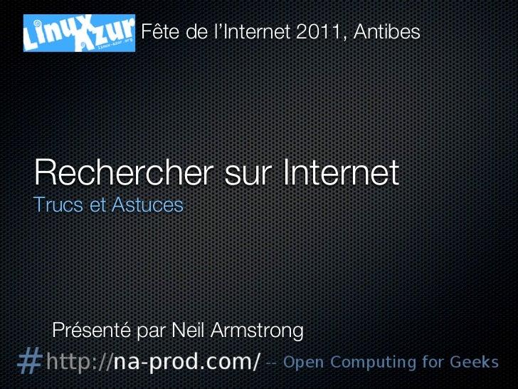 Fête de l'Internet 2011, AntibesRechercher sur InternetTrucs et Astuces Présenté par Neil Armstrong