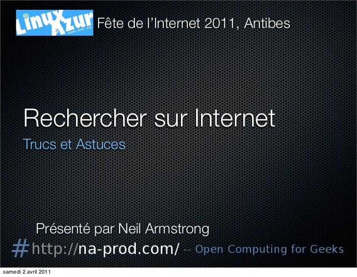 Fête de l'Internet 2011, Antibes        Rechercher sur Internet        Trucs et Astuces             Présenté par Neil Arm...