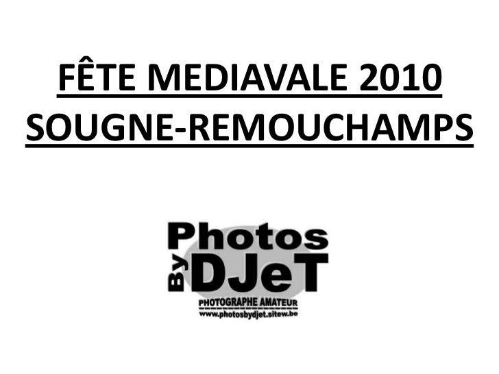 FÊTE MEDIAVALE 2010SOUGNE-REMOUCHAMPS<br />