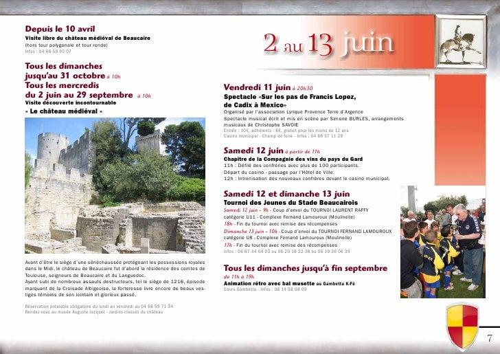 Depuis le 10 avril Visite libre du château médiéval de Beaucaire (hors tour polygonale et tour ronde) Infos : 04 66 59 90 ...