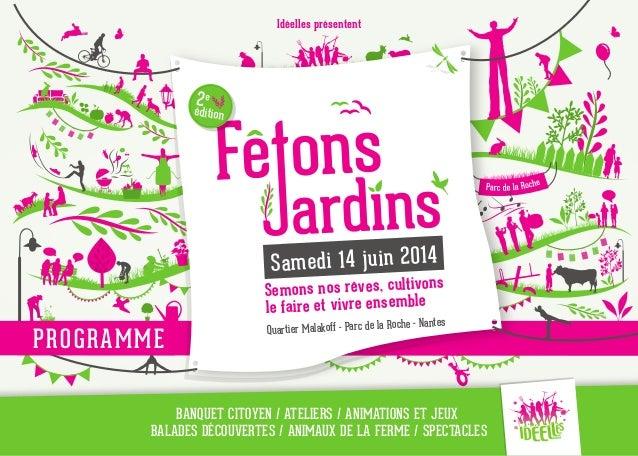 Samedi 14 juin 2014 Semons nos rêves, cultivons le faire et vivre ensemble Quartier Malakoff - Parc de la Roche - Nantes é...