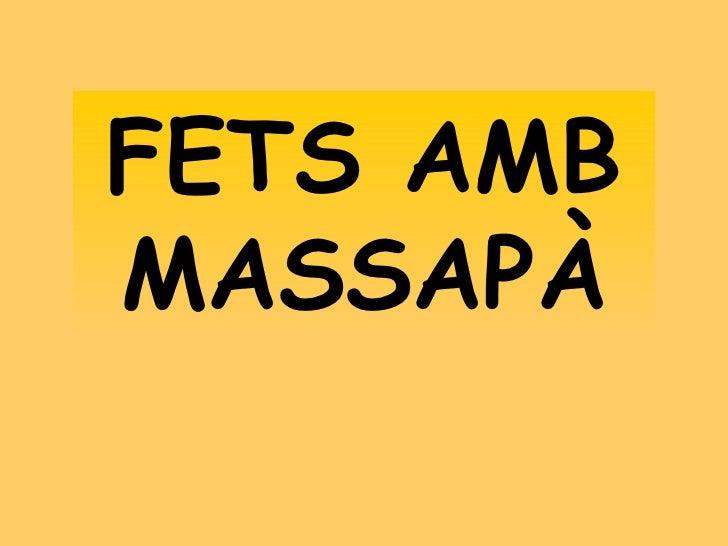 FETS AMB MASSAPÀ
