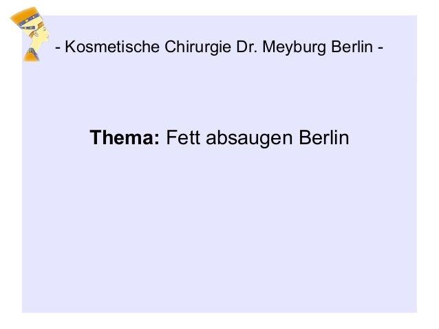 Thema: Fett absaugen Berlin - Kosmetische Chirurgie Dr. Meyburg Berlin -