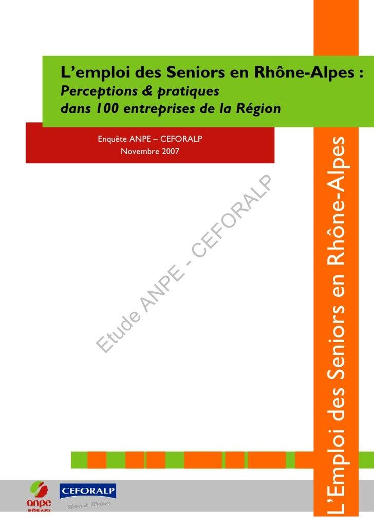 L'emploi des Seniors en Rhône-Alpes :     Perceptions & pratiques     dans 100 entreprises de la Région               Enqu...