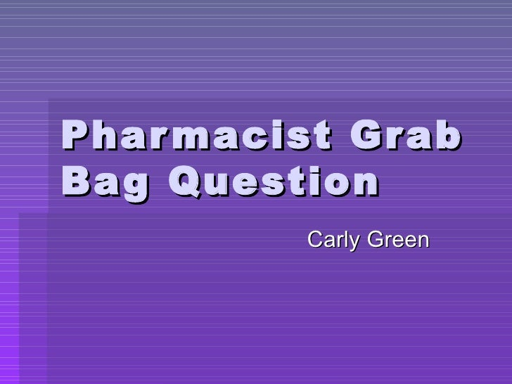 Pharmacist Grab Bag Question Carly Green