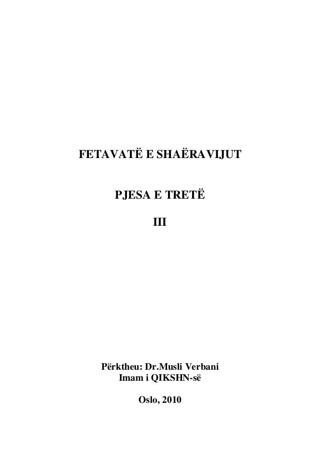 FETAVATË E SHAËRAVIJUT      PJESA E TRETË              III   Përktheu: Dr.Musli Verbani       Imam i QIKSHN-së           O...