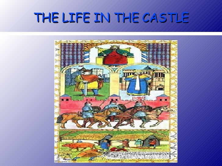 THE LIFE IN THE CASTLE