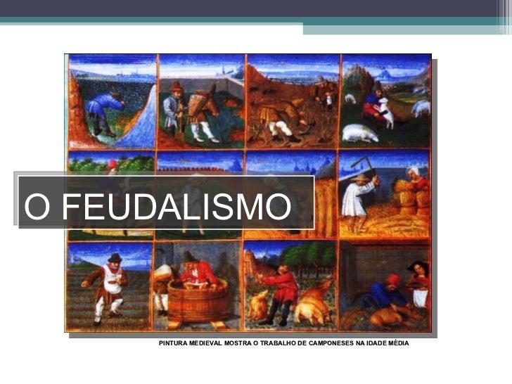 O FEUDALISMO PINTURA MEDIEVAL MOSTRA O TRABALHO DE CAMPONESES NA IDADE MÉDIA