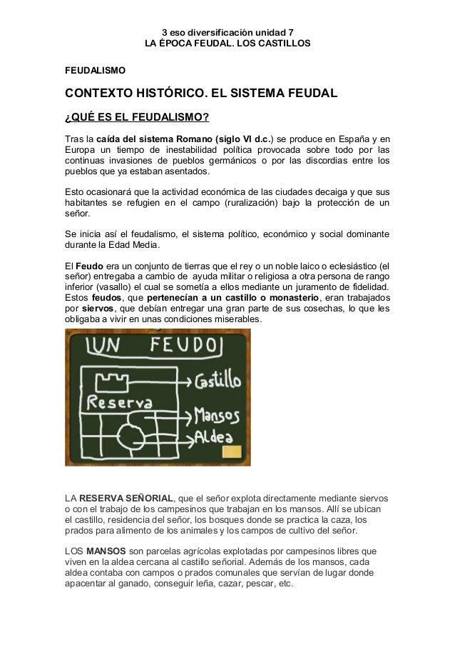 3 eso diversificación unidad 7LA ÉPOCA FEUDAL. LOS CASTILLOSFEUDALISMOCONTEXTO HISTÓRICO. EL SISTEMA FEUDAL¿QUÉ ES EL FEUD...