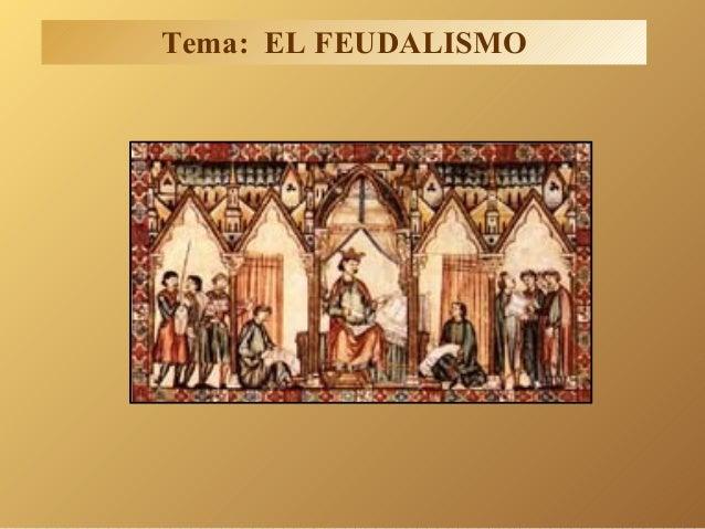 Tema: EL FEUDALISMO