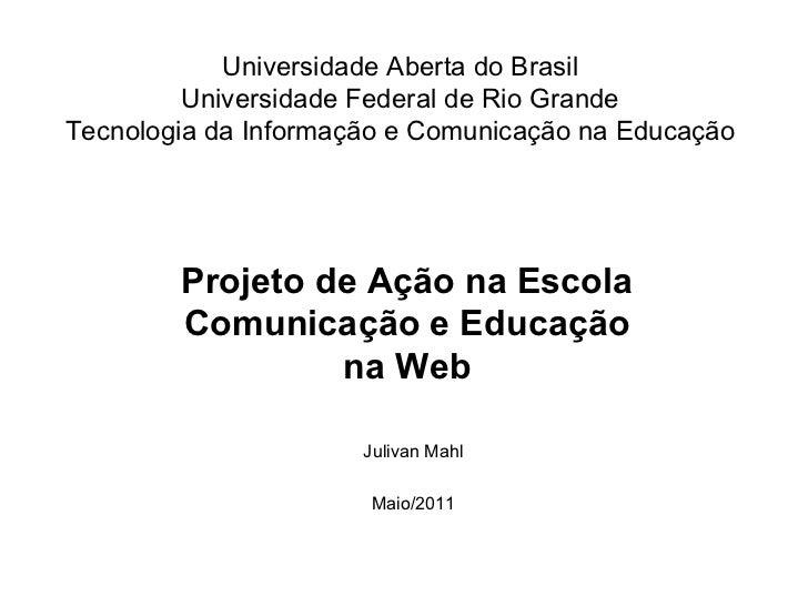 Universidade Aberta do Brasil Universidade Federal de Rio Grande Tecnologia da Informação e Comunicação na Educação Juliva...