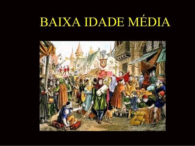 BAIXA IDADE MÉDIA
