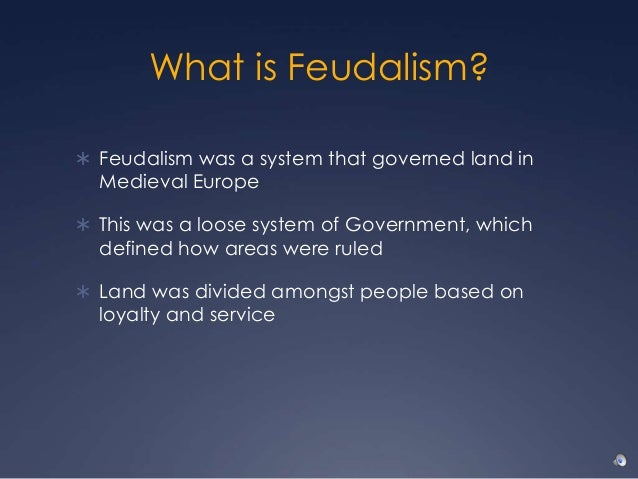 ... 2. What Is Feudalism?