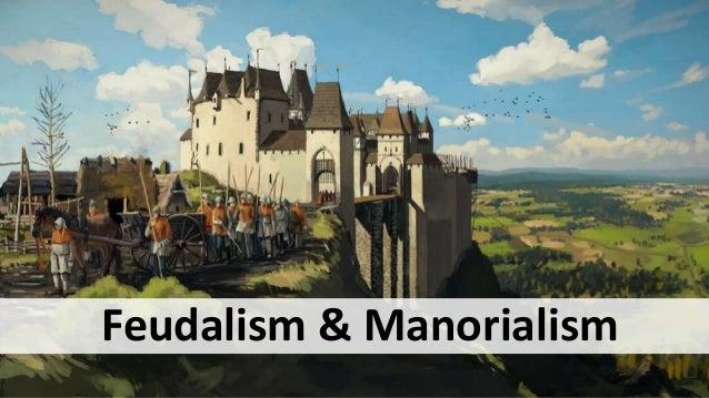 Feualism & Manorialism