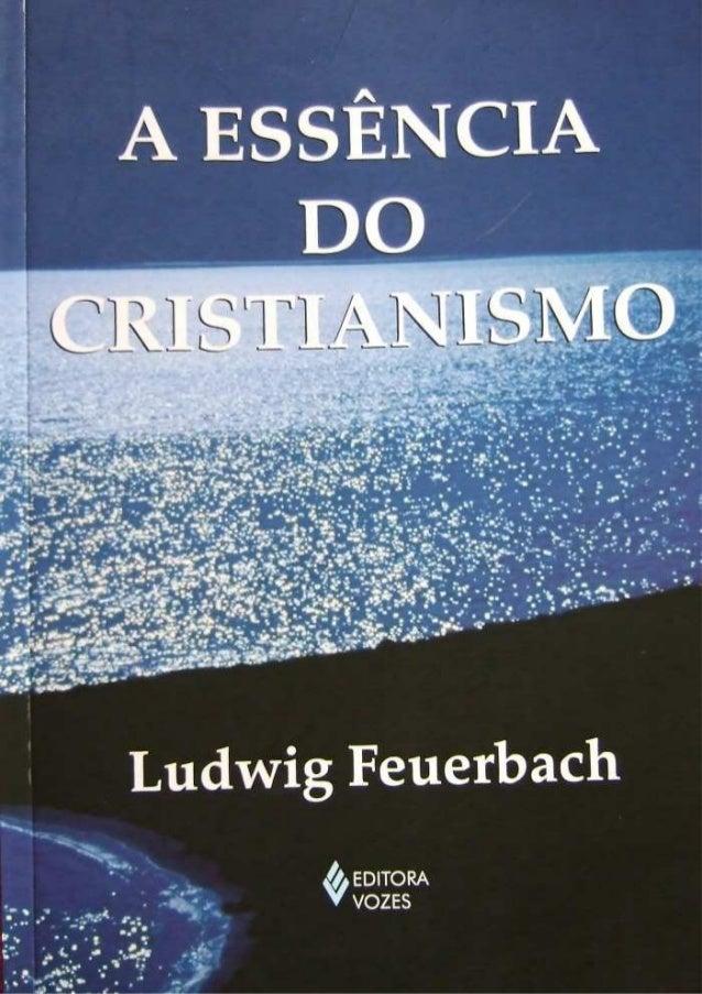 Feuerbach, ludwig. a essência do cristianismo