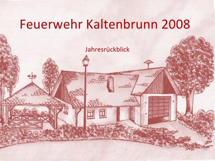 Jahresrückblick Feuerwehr Kaltenbrunn 2008