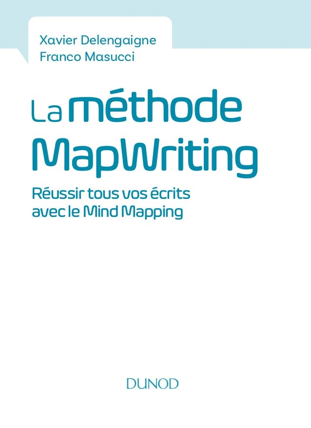 Laméthode MapWriting Réussirtous vos écrits avec leMind Mapping Xavier Delengaigne Franco Masucci