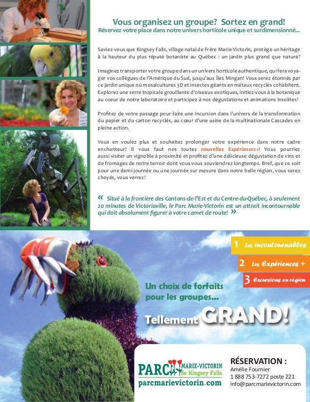 RÉSERVATION : Amélie Fournier 1 888 753-7272 poste 221 info@parcmarievictorin.com Tellement GRAND! Un choix de forfaits po...