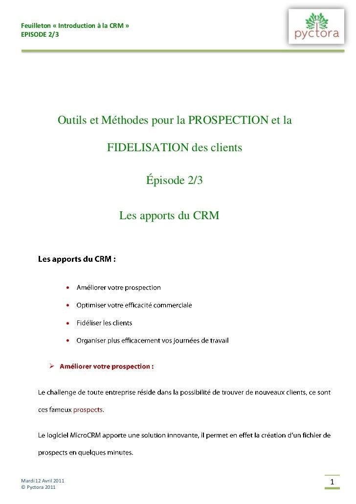 Feuilleton « Introduction à la CRM »EPISODE 2/3                Outils et Méthodes pour la PROSPECTION et la               ...