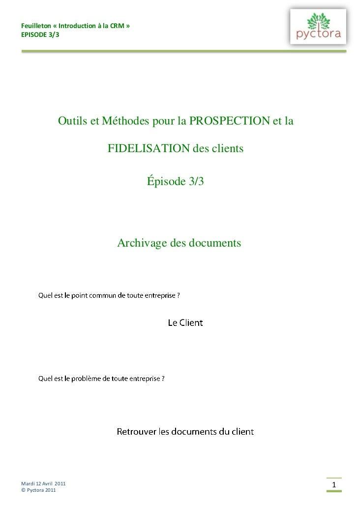 Feuilleton « Introduction à la CRM »EPISODE 3/3               Outils et Méthodes pour la PROSPECTION et la                ...