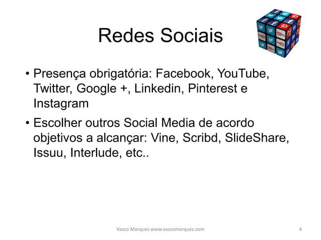 Facebook • Crie páginas diferenciadoras • Crie ou junte-se a grupos • Partilhe conteúdo relevante e com interesse • Partil...