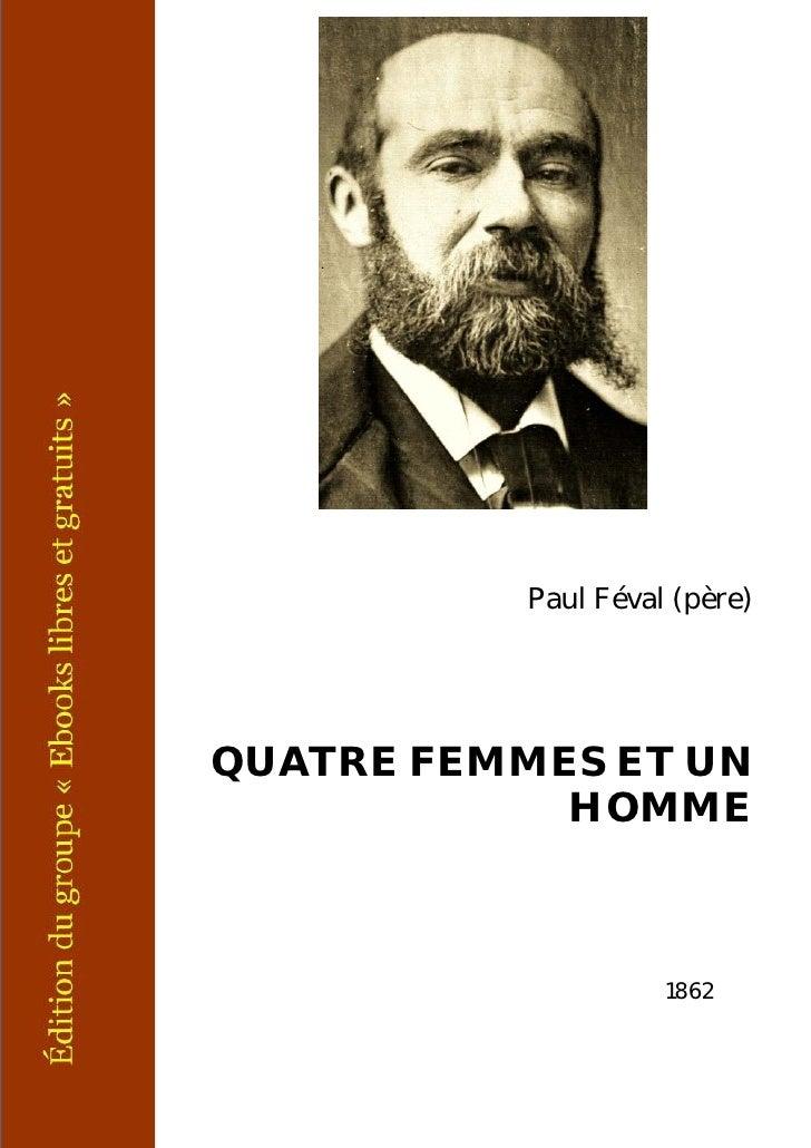 Paul Féval (père)QUATRE FEMMES ET UN            HOMME                     1862