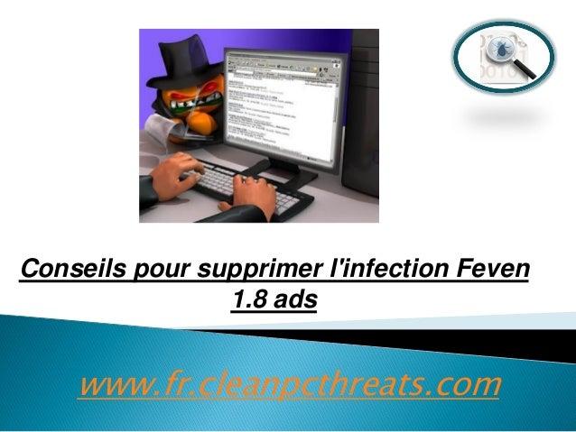 Conseils pour supprimer l'infection Feven 1.8 ads  www.fr.cleanpcthreats.com