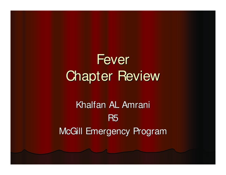 Fever  Chapter Review    Khalfan AL Amrani            R5 McGill Emergency Program