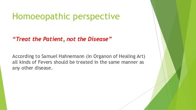 """Homoeopathic perspective """"Treat the Patient, not the Disease"""" According to Samuel Hahnemann (in Organon of Healing Art) al..."""