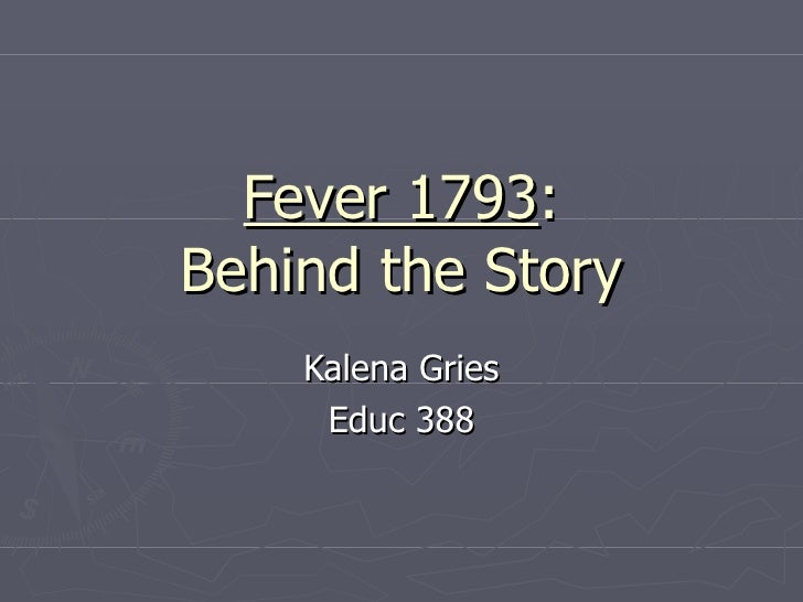 Fever 1793 : Behind the Story Kalena Gries Educ 388