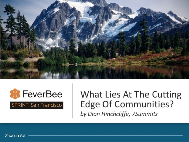 ‹#›Confidential What  Lies  At  The  Cutting   Edge  Of  Communities?   by  Dion  Hinchcliffe,  7Sum...