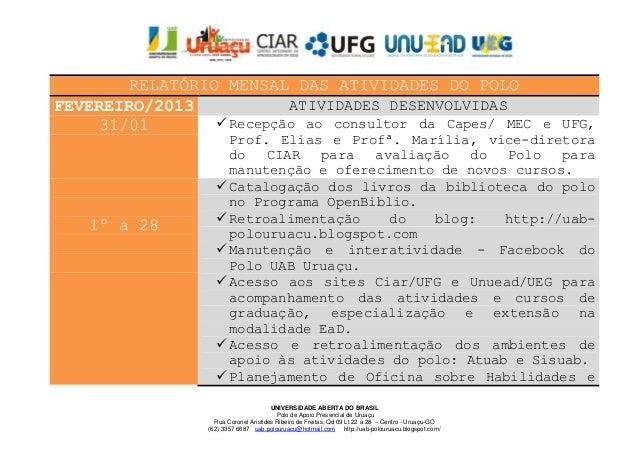 RELATÓRIO MENSAL DAS ATIVIDADES DO POLOFEVEREIRO/2013            ATIVIDADES DESENVOLVIDAS     31/01        Recepção ao co...