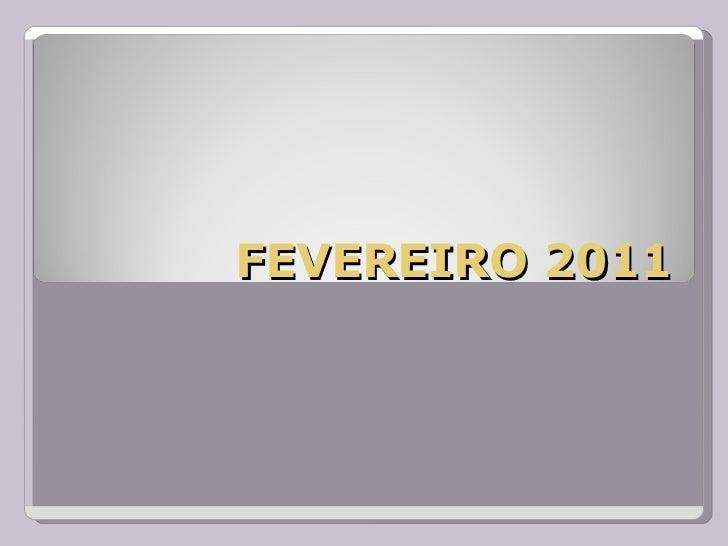 FEVEREIRO 2011