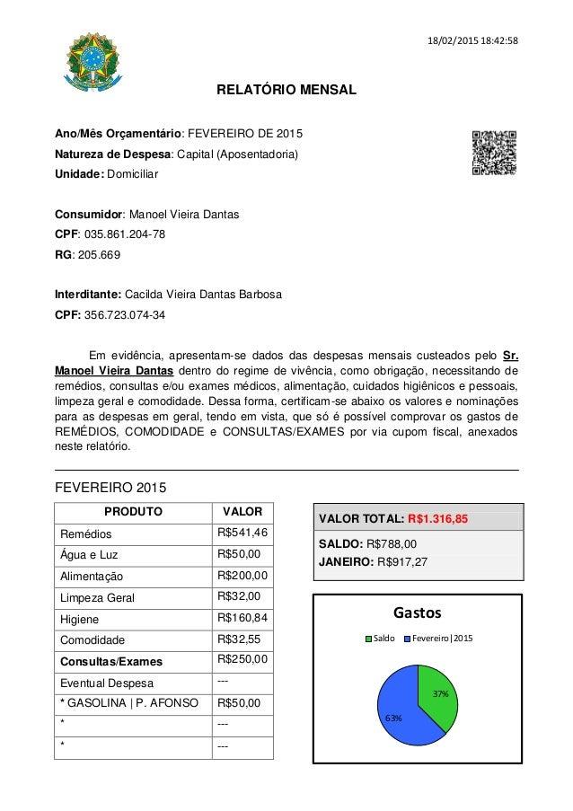 18/02/2015 18:42:58 RELATÓRIO MENSAL Ano/Mês Orçamentário: FEVEREIRO DE 2015 Natureza de Despesa: Capital (Aposentadoria) ...
