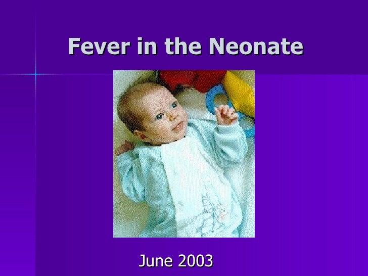 Fever in the Neonate June 2003