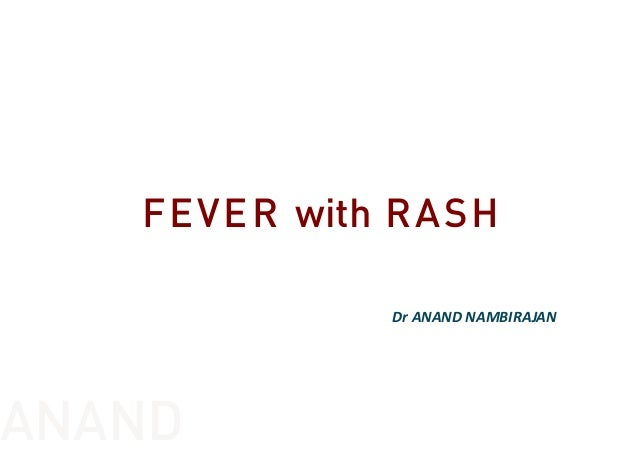 FEVER with RASH DrANANDNAMBIRAJAN ANAND