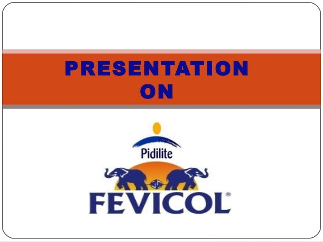 Advertising of fevicol brand ppt