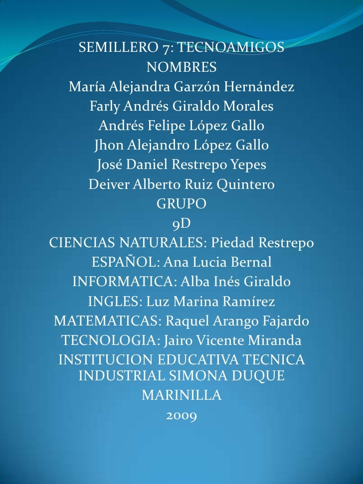 SEMILLERO 7: TECNOAMIGOS<br />NOMBRES<br />María Alejandra Garzón Hernández<br />Farly Andrés Giraldo Morales<br />Andrés ...