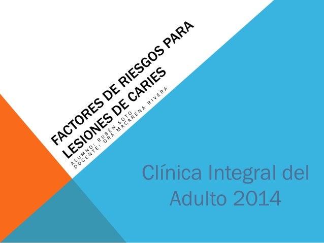 Clínica Integral del Adulto 2014