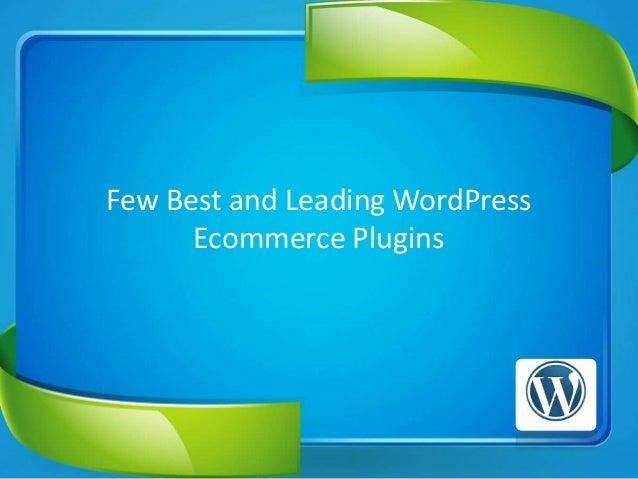 Few Best and Leading WordPressEcommerce Plugins