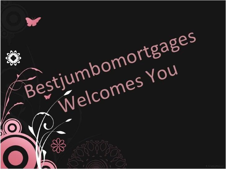 Bestjumbomortgages Welcomes You