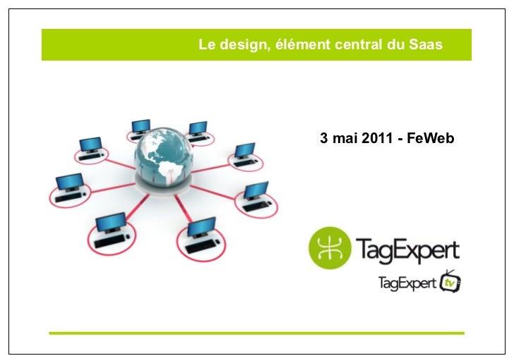 Le design, élément central du Saas                3 mai 2011 - FeWeb