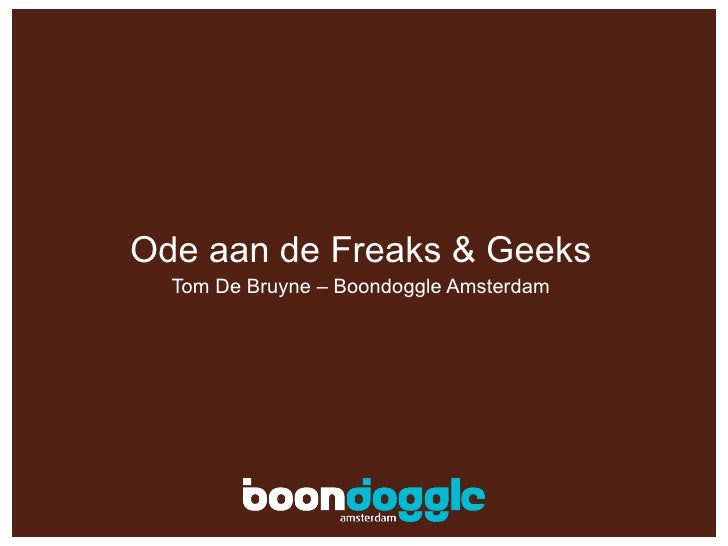 Ode aan de Freaks & Geeks Tom De Bruyne – Boondoggle Amsterdam