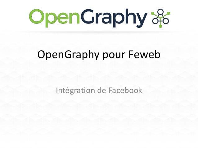 OpenGraphy pour FewebIntégration de Facebook