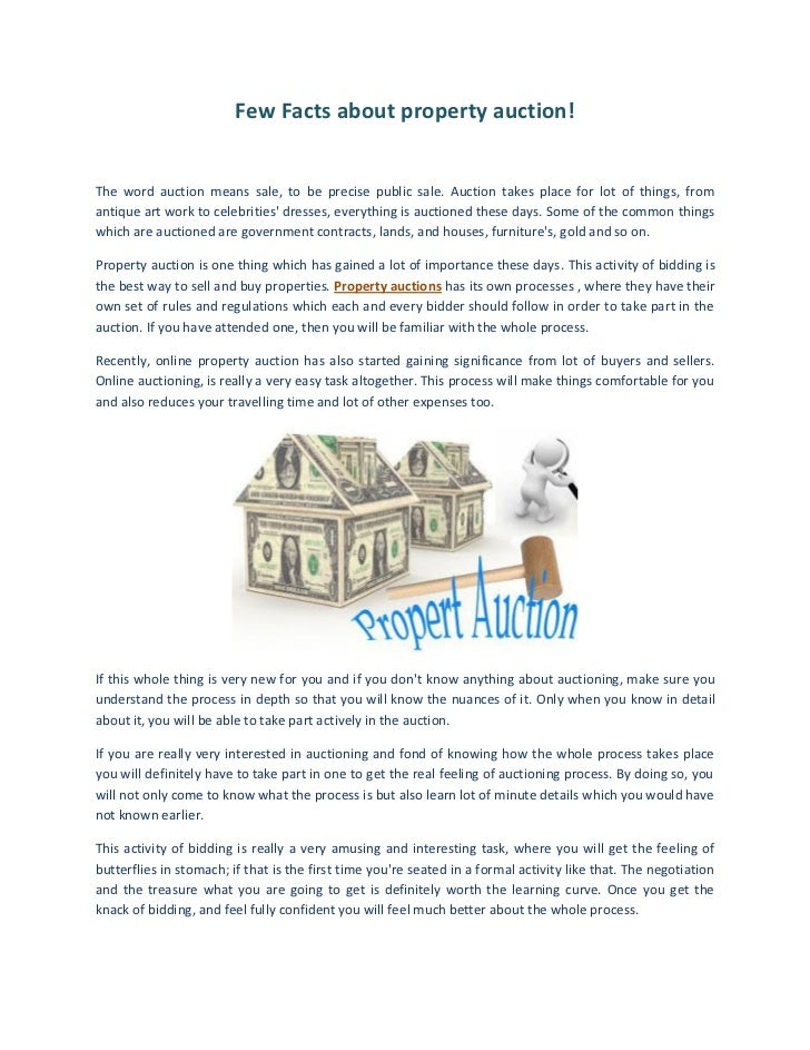 Few Facts about property auction!The word auction means sale, to be precise public sale. Auction takes place for lot of th...