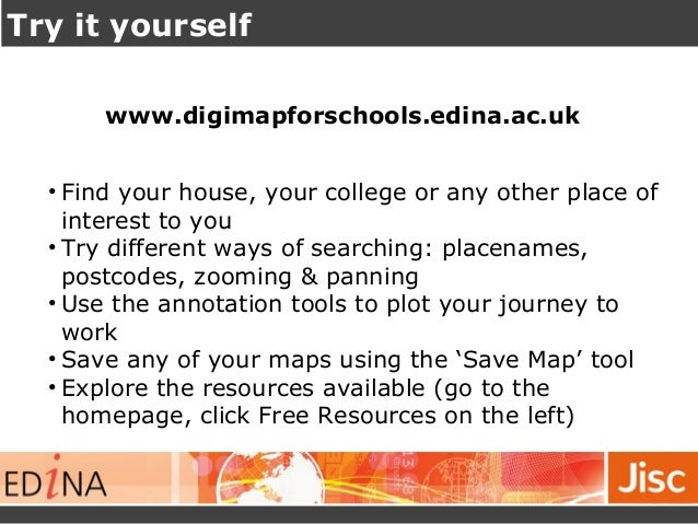 Try it yourself  www.digimapforschools.edina.ac.uk  • Find your house, your college or any other place of  interest to you...
