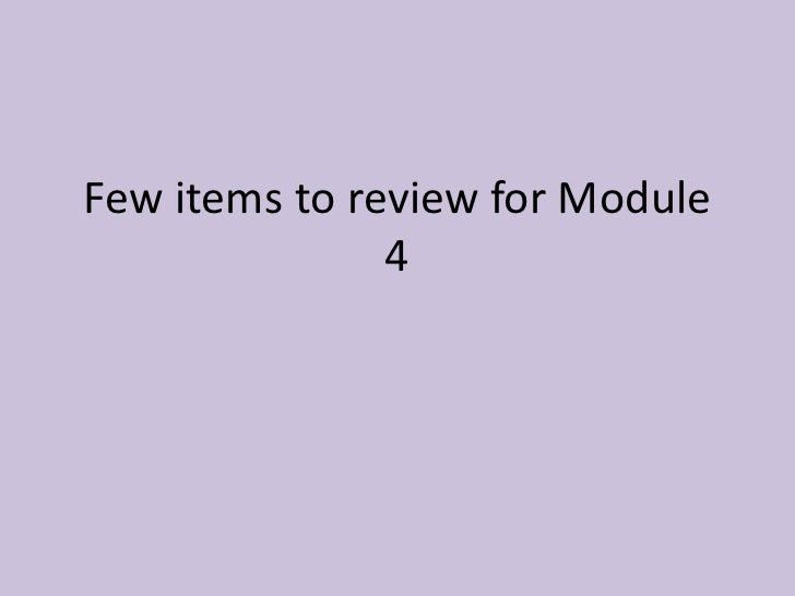 Few items to review for Module 4<br />