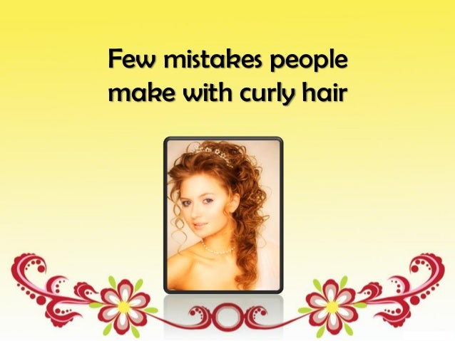 Few mistakes peoplemake with curly hair