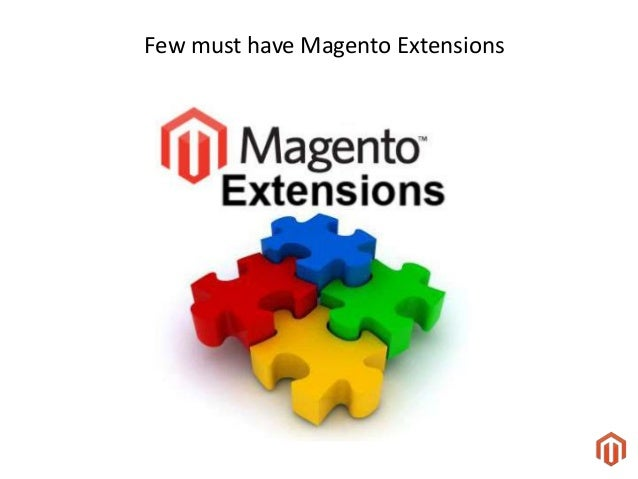 Few must have Magento Extensions